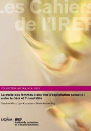 « La traite des femmes à des fins d'exploitation sexuelle : entre le déni et l'invisibilité » par Sandrine Ricci, Lyne Kurtzman et Marie-Andrée Roy, Les Cahiers de l'IREF, collection Agora, no 4, 2012, 218 pages.