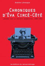 Éva Circé-Côté (1871-1949) : libre-penseuse montréalaise d'Andrée Lévesque